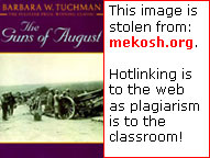 The Guns of August and This image is stolen from mekosh.org. Hotlinking is to the web as plagiarism is to the classroom.